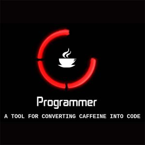 Camisetas frikis - Programmer, tool for converting caffeine into code